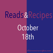 Reads and Recipes: October 18th