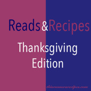 Reads and Recipes (Thanksgiving Edition)