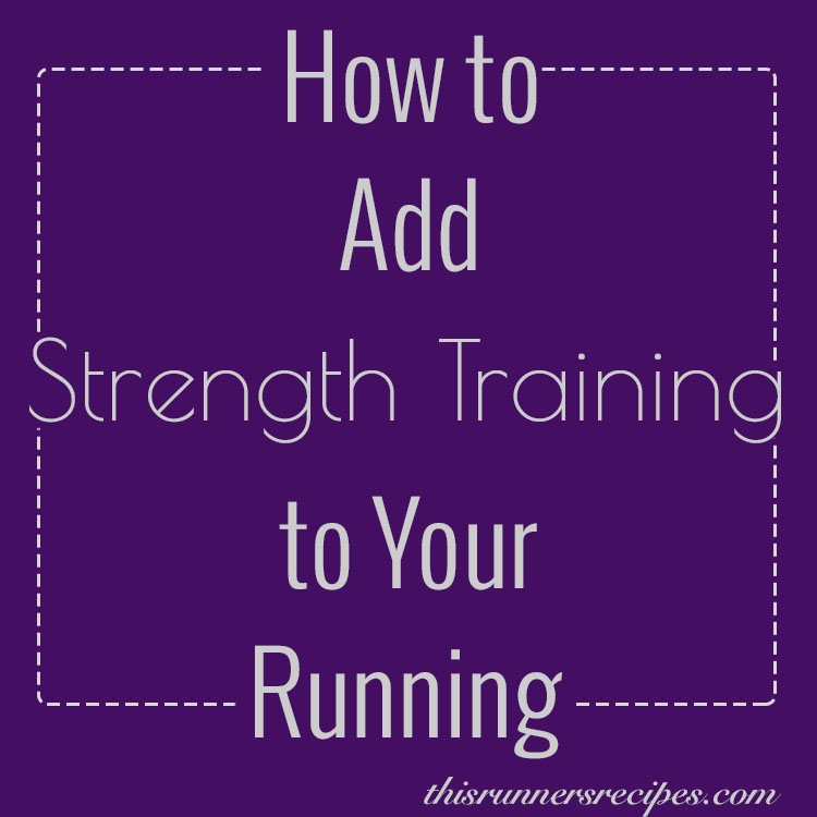 How to Add Strength Training to Running