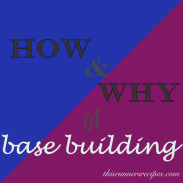 How and Why of Base Building