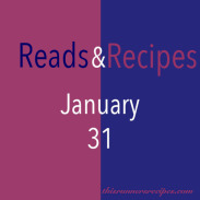Reads and Recipes (January 31)