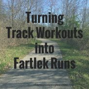 Turning Track Workouts into Fartlek Runs