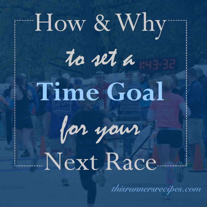 How and Why to Set a Time Goal for Your Next Race