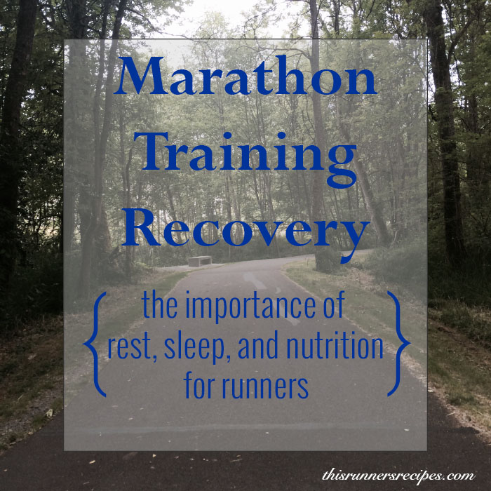 Marathon Training Recovery | This Runner's Recipes