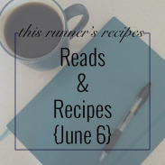Reads and Recipes {June 6}