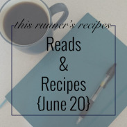 Reads and Recipes {June 20}