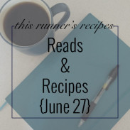Reads and Recipes {June 27}