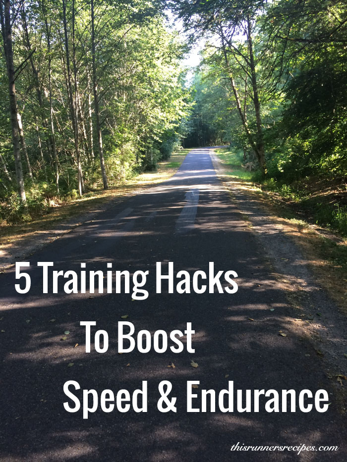 5 Training Hacks to Boost Speed and Endurance in Your Running| This Runner's Recipes