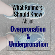 What Runners Should Know About Overpronation and Underpronation