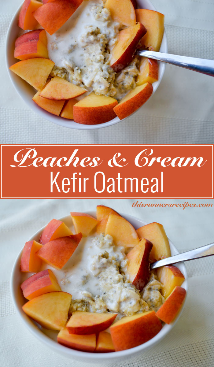 Peaches and Cream Kefir Oatmeal