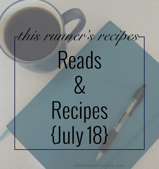 Reads and Recipes {July 18}