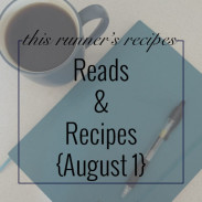 Reads and Recipes {August 1}