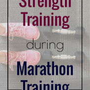 4 Reasons to Strength Train During Marathon Training {Marathon Monday} + Portland Training Week 9