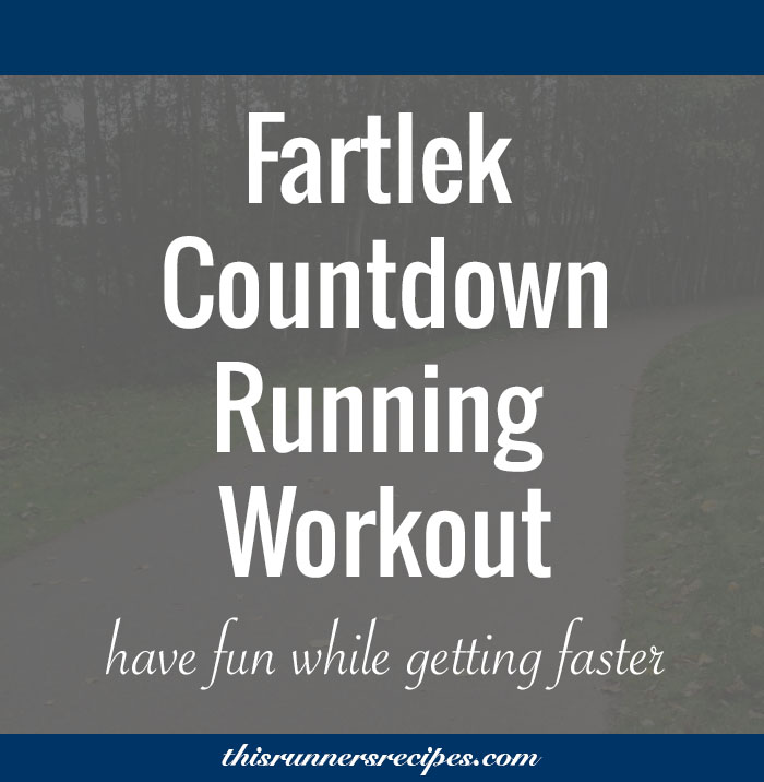 Run faster while having fun with this fartlek countdown running workout. Choose one of two variations: short and long fartlek countdown!