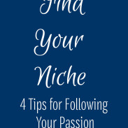 Find Your Niche: 4 Ways to Follow Your Passion