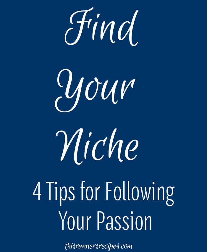 Find Your Niche: 4 Tips for Pursuing Your Passions