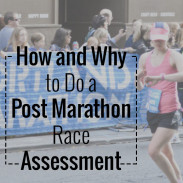 Marathon Monday: How to Do a Post Marathon Race Assessment