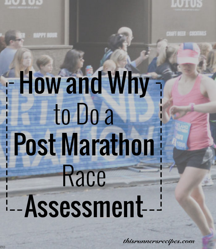 How and Why to Do a Post Marathon Race Assessment