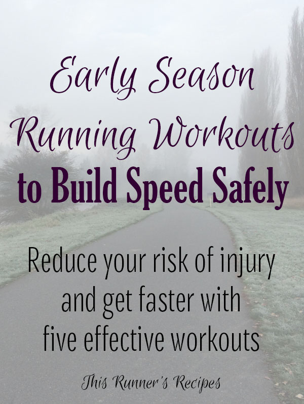 5 Early Season Running Workouts to Safely Build Speed