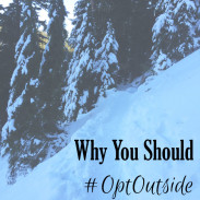 Why You Should Opt Outside This Winter