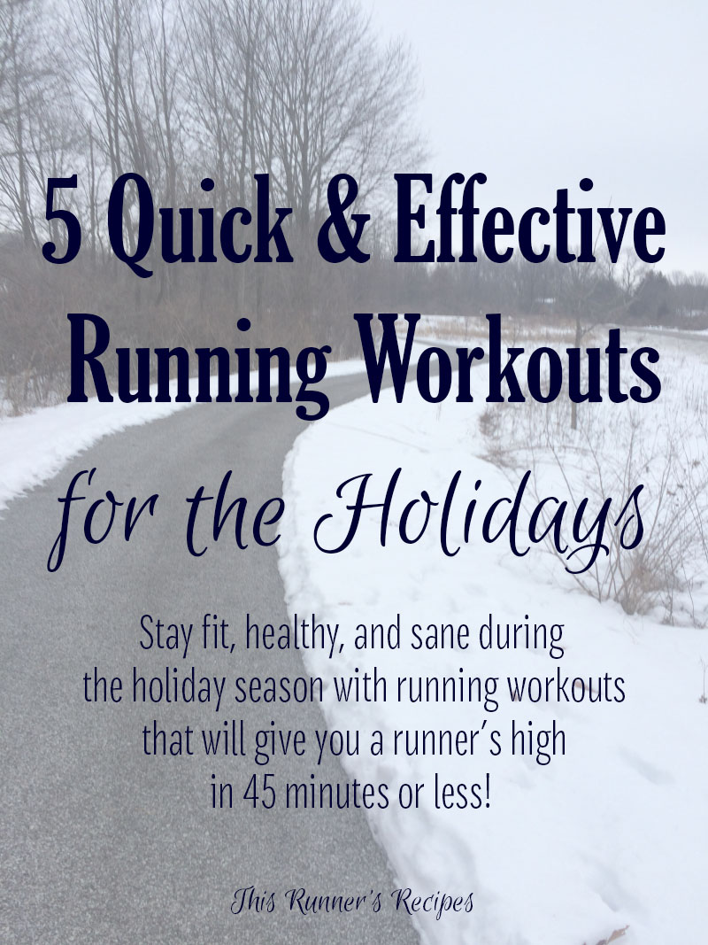 5 Quick and Effective Running Workouts for the Holidays
