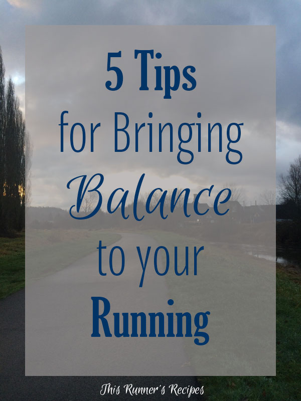 5 Tips for Bringing Balance to Your Running