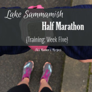 Mile Markers: Lake Sammamish Half Marathon Training Week 5