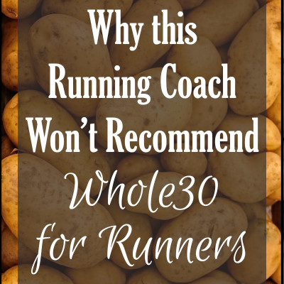Whole30 for Runners: Why This Running Coach Won't Recommend It