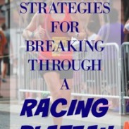 5 Strategies for Breaking Through a Racing Plateau {Running Out of Wine}