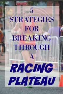 5 Strategies for Breaking Through a Racing Plateau