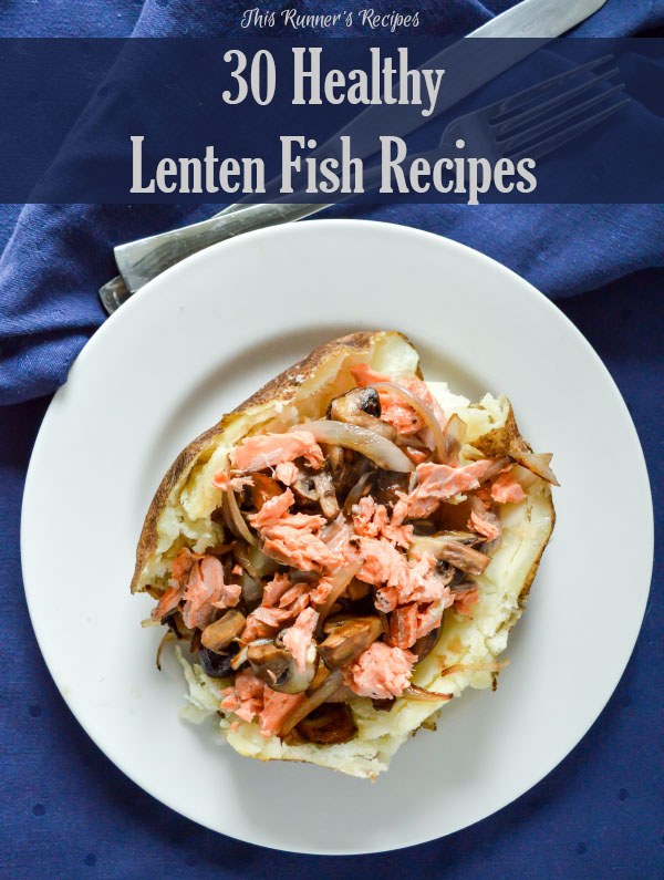 30 Healthy and Delicious Lenten Fish Recipes
