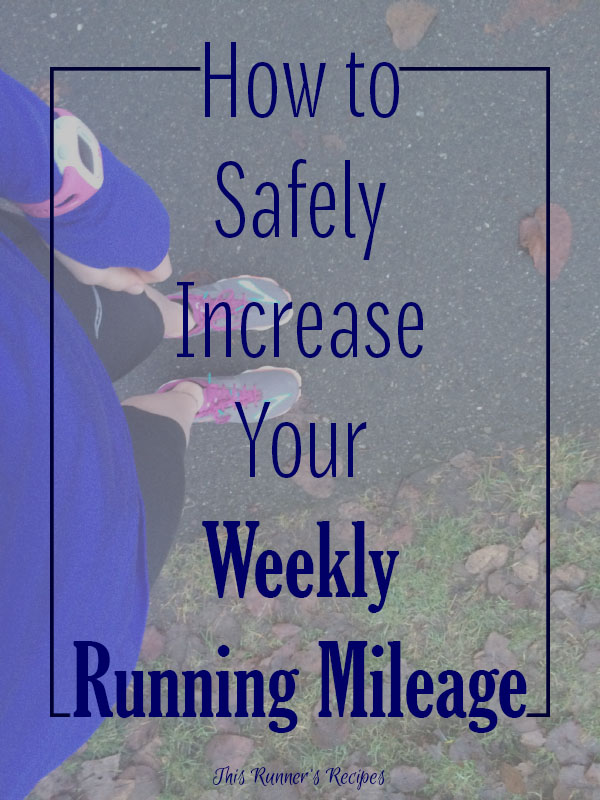 How to Safely Increase Your Weekly Running Mileage