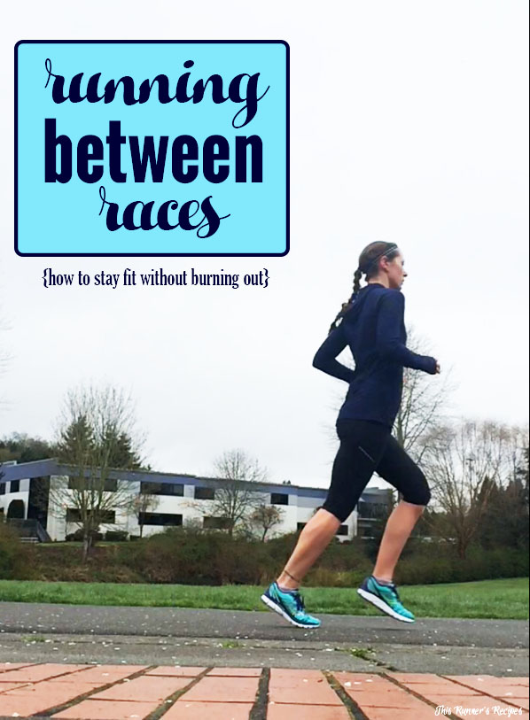Running between Races: Stay Fit Without Burning Out