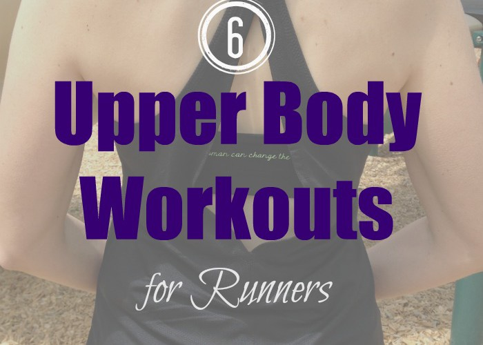 A strong upper body can improve your running. Find 6 different upper body workouts for runners here.