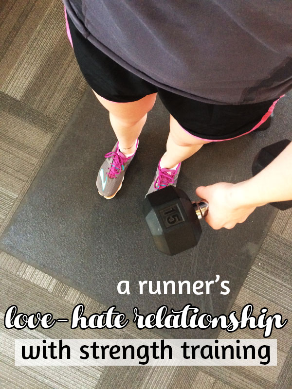 A Runner's Love Hate Relationship with Strength Training