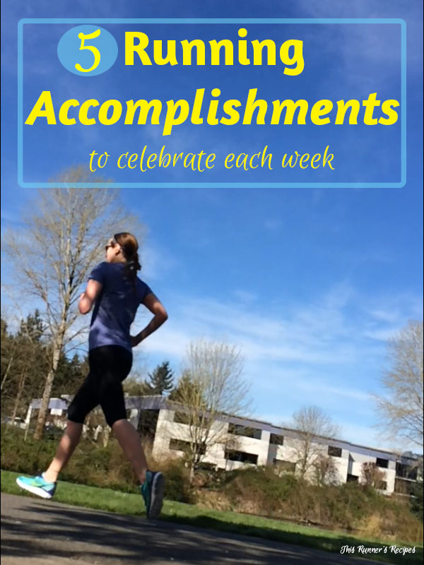 5 Running Accomplishments to Celebrate Each Week
