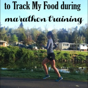 Why I Decided to Track Food During Marathon Training