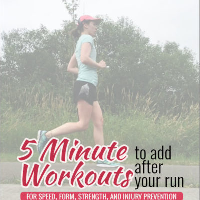 Seven 5 Minute Workouts to Add After Your Runs