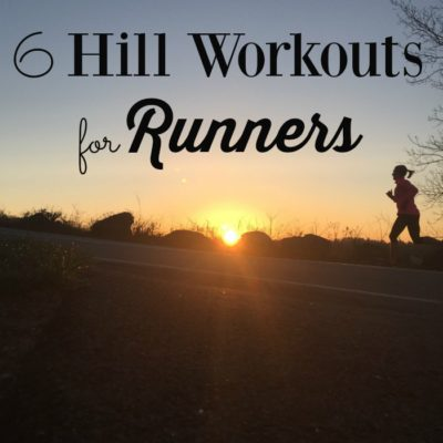 6 Hill Running Workouts for Runners