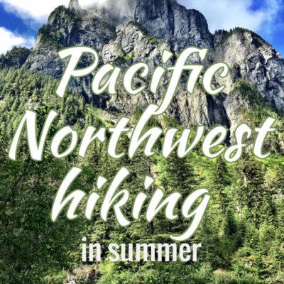 Pacific Northwest Hiking in Summer