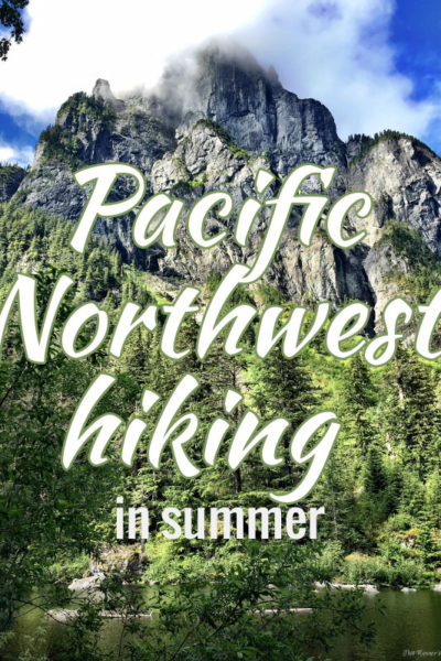 Pacific Northwest Hiking in Summer