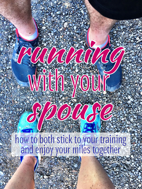 Running With Your Spouse: How to Both Stick to Your Training and Enjoy Your Miles Together