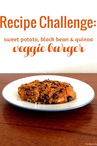 Recipe Challenge: Sweet Potato, Black Bean, and Quinoa Burger