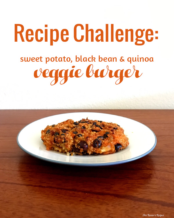 Recipe Challenge: Sweet Potato, Black Bean, and Quinoa Burger