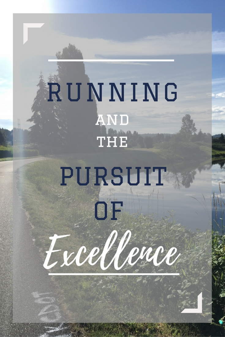 Running and the Pursuit of Excellence