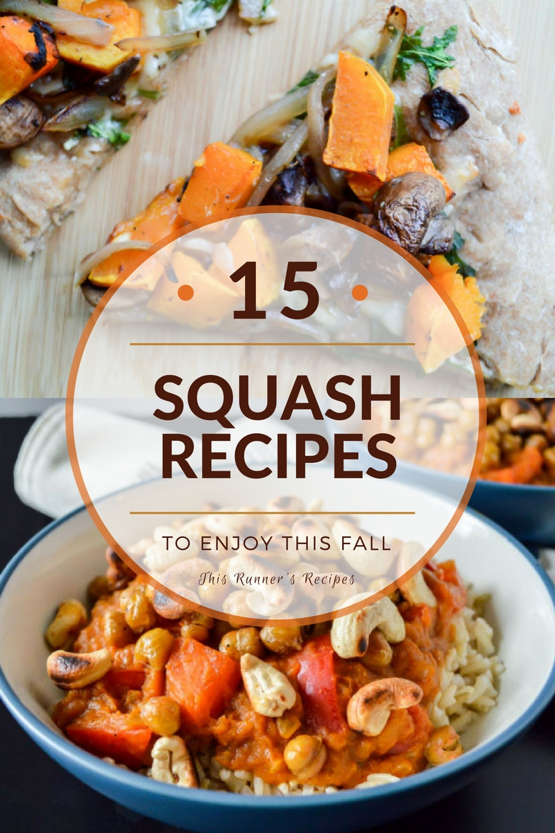15 Squash Recipes to Enjoy This Fall - www.thisrunnersrecipes.com
