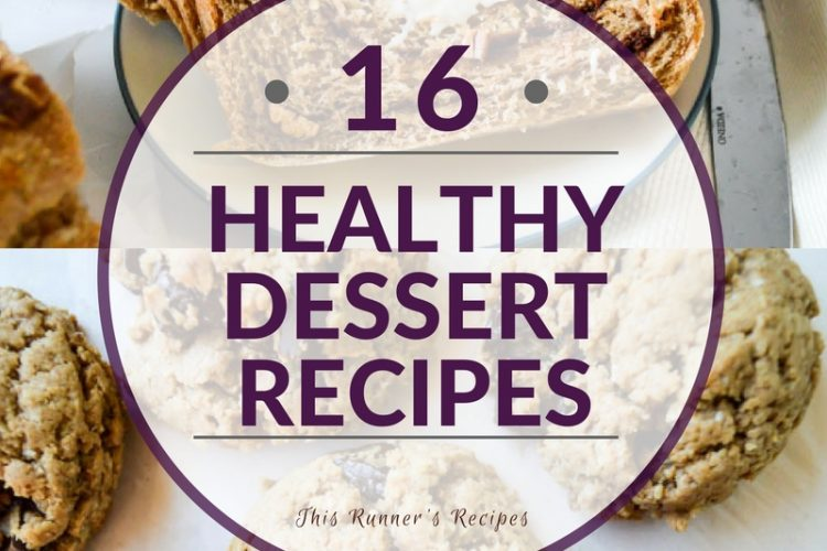 16 Healthy Dessert Recipes