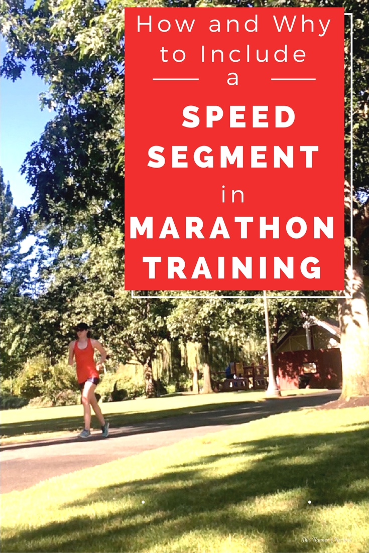 How and Why to Include a Speed Segment in Marathon Training