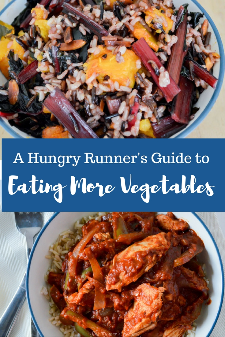 A Hungry Runner's Guide to Eating More Vegetables