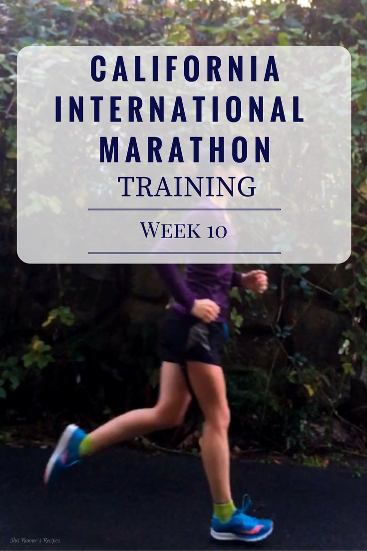 California International Marathon Training Week 10